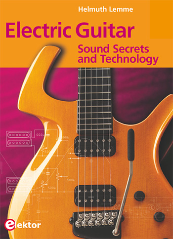 elektor s new electric guitar book unveils manufacturer secrets. Black Bedroom Furniture Sets. Home Design Ideas